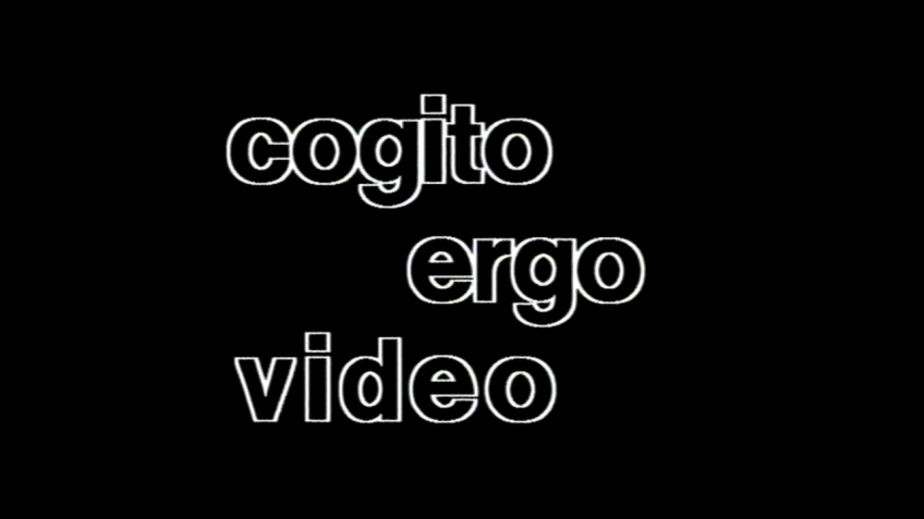 Cogito ergo video